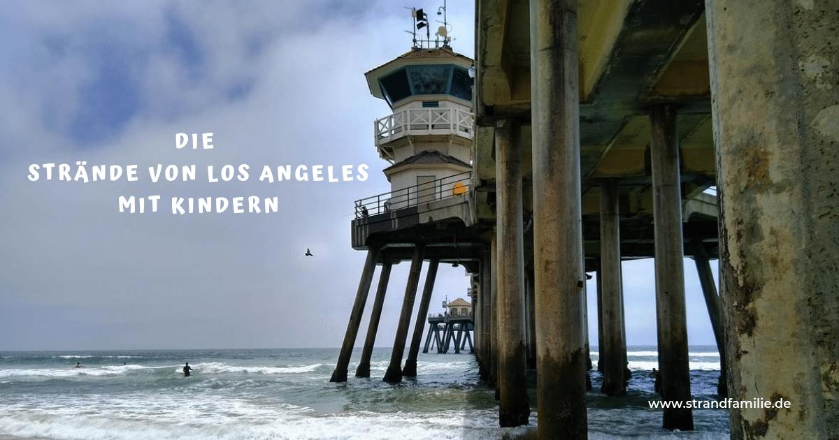 Los Angeles Strände mit Kindern entdecken