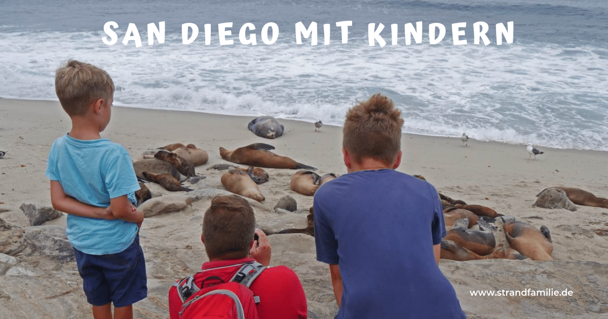 San Diego mit Kindern erleben