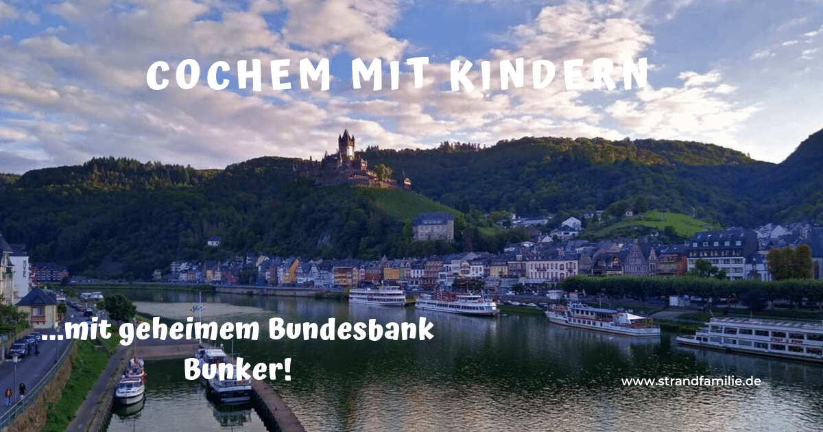 You are currently viewing Cochem mit Kindern erleben